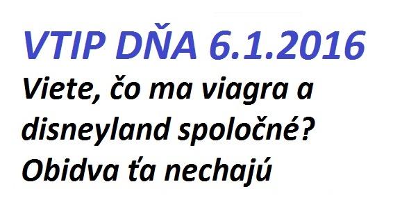 VTIP DŇA 6.1.2016 – Viagra a Disneyland