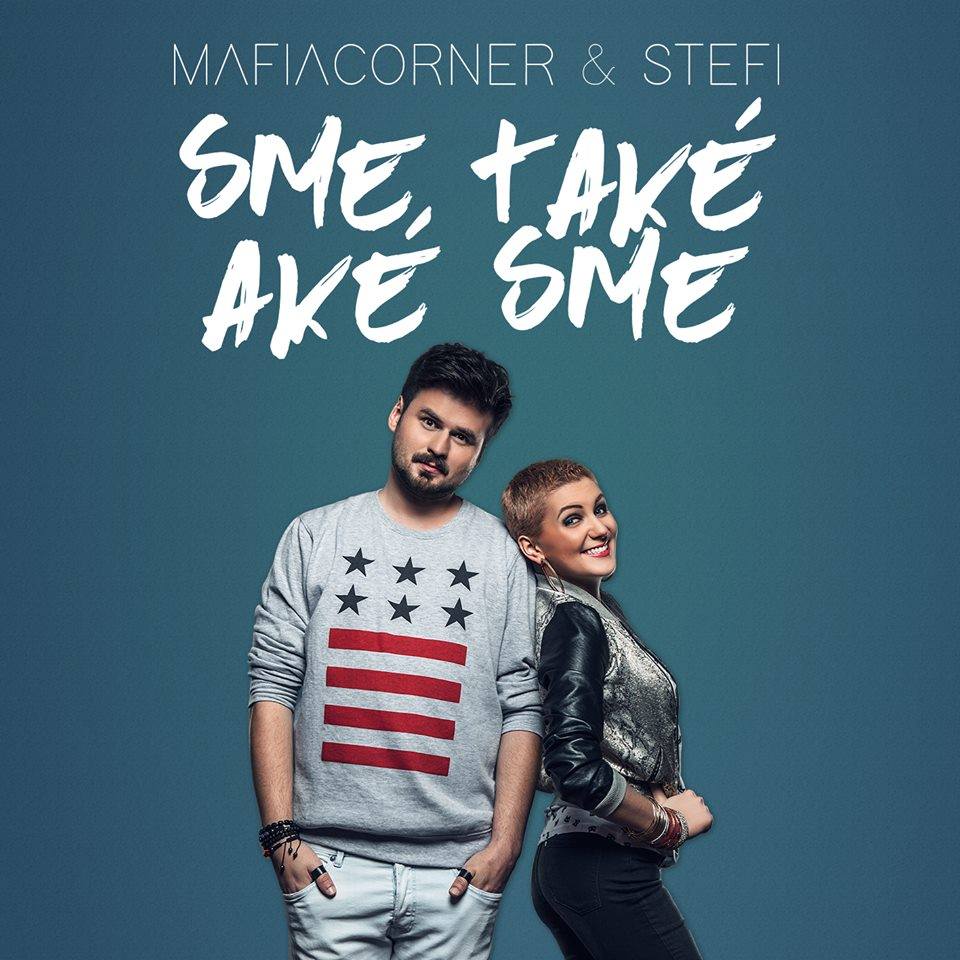 Mafia Corner a Stefi oživili známu skladbu! Sme také aké sme!